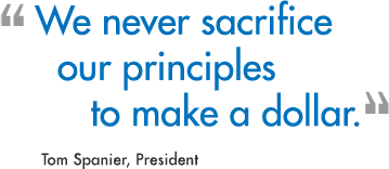 We never sacrifice our principles to make a dollar.